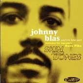 Skin And Bones by Johnny Blas