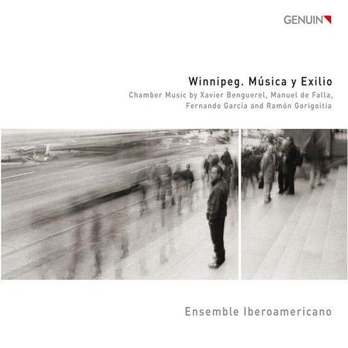 Winnipeg. Música y Exilio by Ensemble Iberoamericano