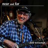 Near and Far by Dick Weissman
