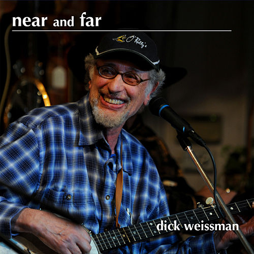 Near and Far by Dick Weissman