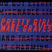 Pretty Girls Make Graves by Pretty Girls Make Graves