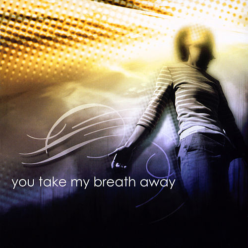 You Take My Breath Away by Various Artists