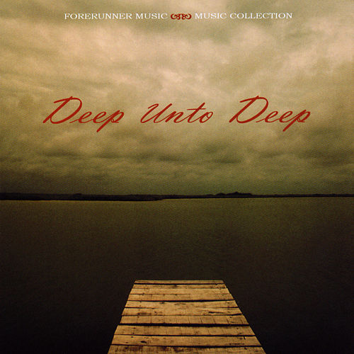 Deep Unto Deep by Various Artists