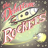 The Deluxtone Rockets by The Deluxtone Rockets