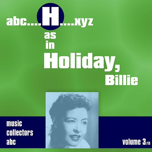 H as in HOLIDAY, Billie (Volume 3) by Billie Holiday