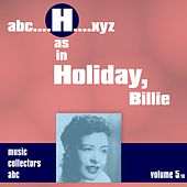 H as in HOLIDAY, Billie (Volume 5) by Billie Holiday