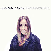 Scandinavian Girls by Satellite Stories