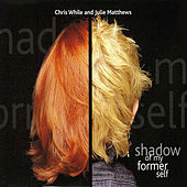 Shadow of My Former Self by Julie Matthews