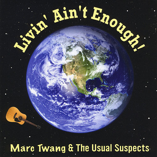 Livin' Ain't Enough by Marc Twang (Aka Marcus O'realius)