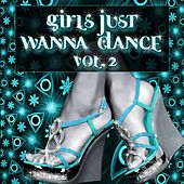 Girls Just Wanna Dance, Vol. 2 by Various Artists