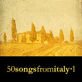 50 Songs from Italy Vol. 1 by Various Artists