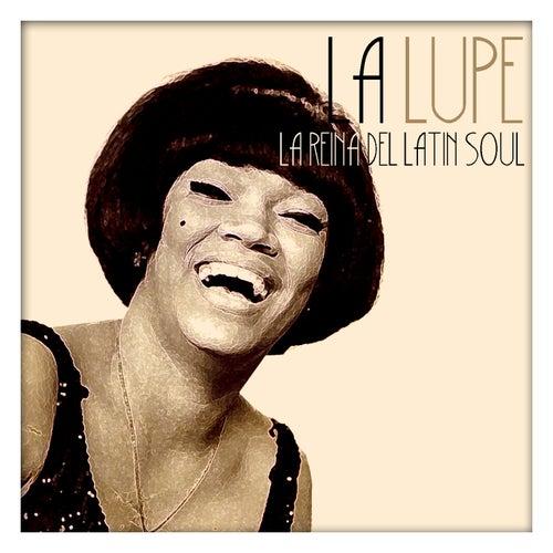 La Lupe, la Reina del Soul by La Lupe