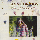 Sing a Song for You by Anne Briggs