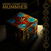Cryptic by Here Come The Mummies