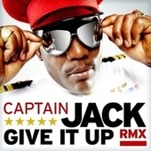 Give It Up (Remix) by Captain Jack