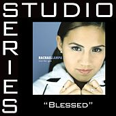 Blessed [Studio Series Performance Track] by Rachael Lampa