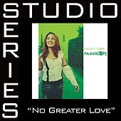 No Greater Love [Studio Series Performance Track] by Rachael Lampa