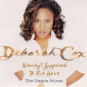 Dance Vault Mixes - Nobody's Supposed To Be Here by Deborah Cox