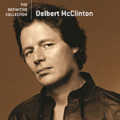 The Definitive Collection by Delbert McClinton