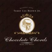 Chocolate Chords by Terry Lee Brown Jr.