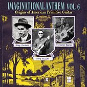 Imaginational Anthem, Vol. 6 : Origins of American Primitive Guitar by Various Artists