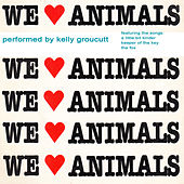 We Love Animals by Kelly Groucutt