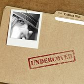 Undercover by Endless Blue