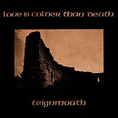 Teignmouth by Love Is Colder Than Death