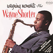 Wayning Moments by Wayne Shorter