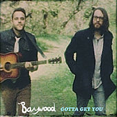 Gotta Get You by Baywood