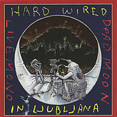 Hard Wired in Ljubljana Live by Dead Moon