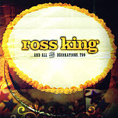 And All the Decorations, Too by Ross King