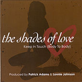 Keep In Touch (Body To Body) by Shades Of Love