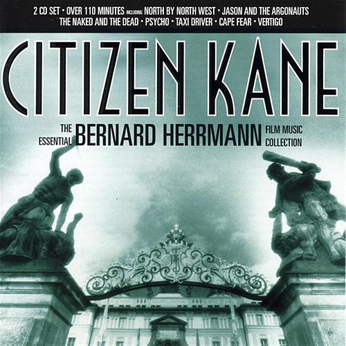 Citizen Kane: The Essential Bernard Herrmann Film Music Collection by City of Prague Philharmonic