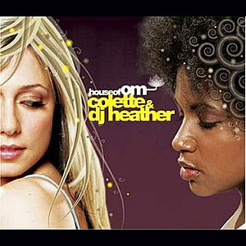 House Of OM: Colette And DJ Heather by Various Artists