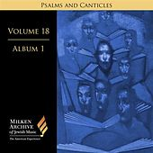 Milken Archive Volume 18, Album 1: Psalms and Canticles - Jewish Choral Art in America von Various Artists