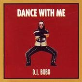 Dance With Me by DJ Bobo