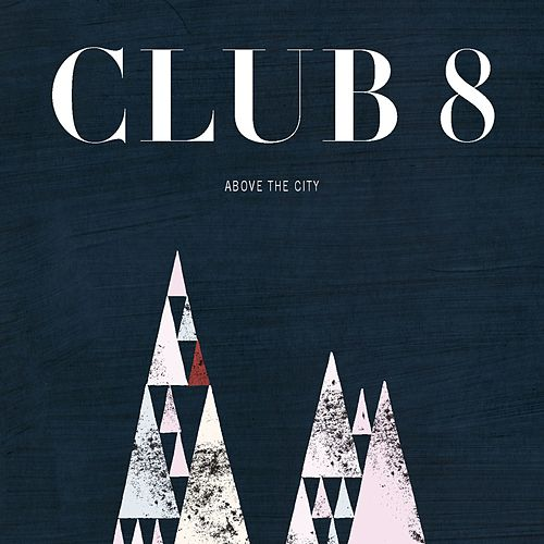 Above the City by Club 8