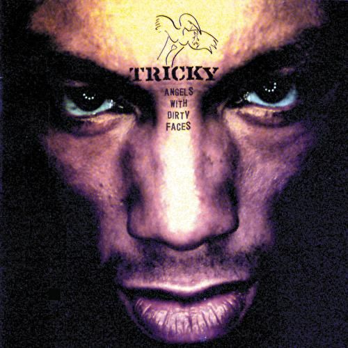Angels With Dirty Faces by Tricky