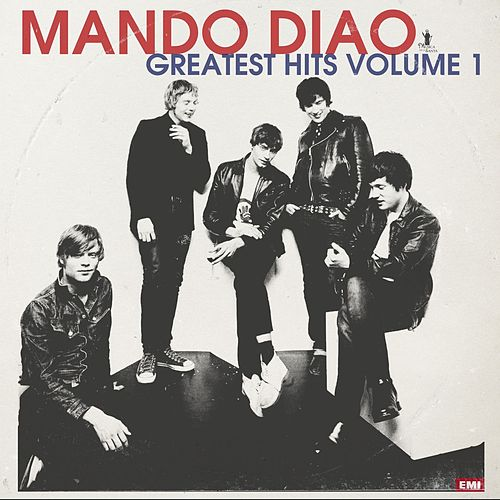 Greatest Hits Volume 1 by Mando Diao