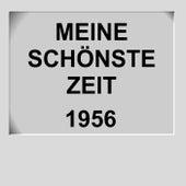 Meine schönste Zeit 1956 by Various Artists