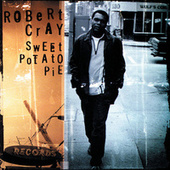 Sweet Potato Pie by Robert Cray