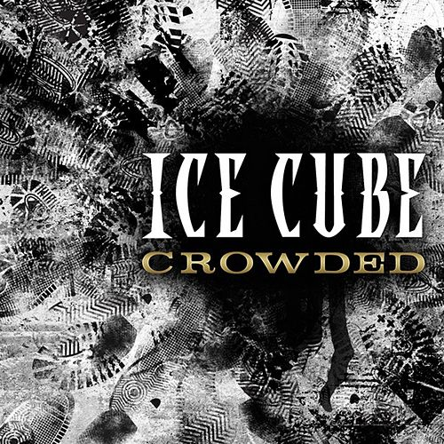 Crowded by Ice Cube
