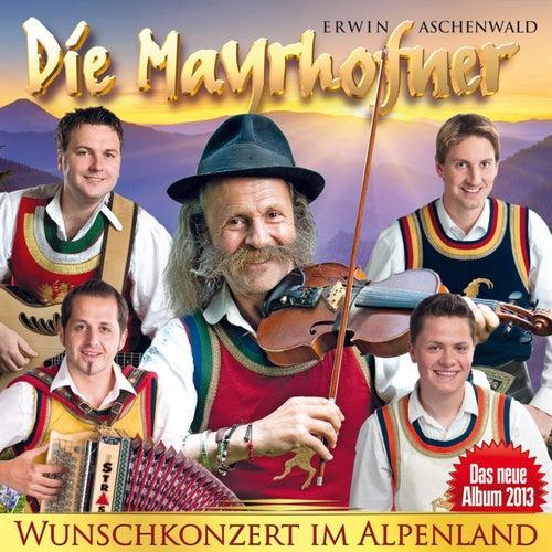 DIE MAYRHOFNER - Wunschkonzert im Alpenland by Die Mayrhofner
