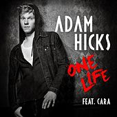 One Life (feat. Cara) by Adam Hicks