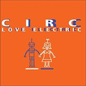 Electric Love by Circ