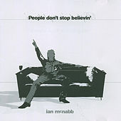 People Don't Stop Believin' by Ian Mcnabb