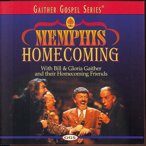 Memphis Homecoming by Bill & Gloria Gaither