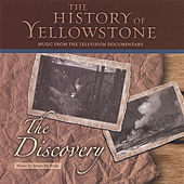 The History Of Yellowstone - The Discovery by Brian McBride