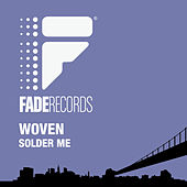 Solder Me by Woven